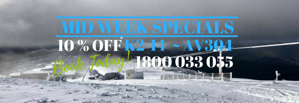 2017 mid-week specials on K2-14 or AV304